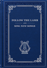 Follow the Lamb and Sing New Songs